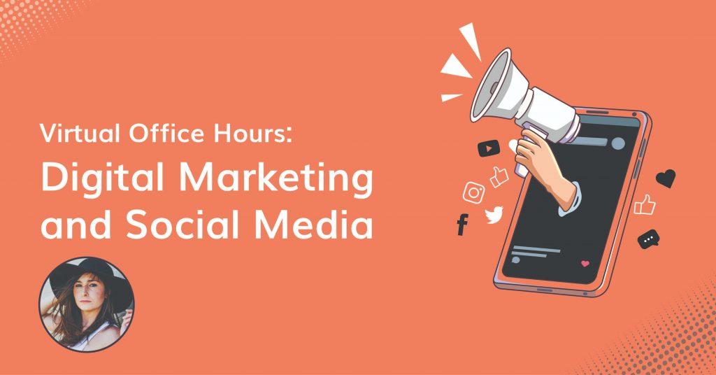 Virtual Office Hours: Digital Marketing and Social Media