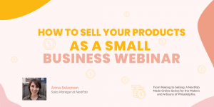 How to Sell Your Products as a Small Business Webinar